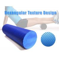 Wholesale Foam Roller with Hexangular Textured EVA foam from china suppliers