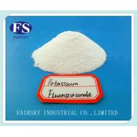 Buy cheap Potassium Hexafluo zirconate(Fairsky)98%Min &Mainly used on the flux-cored wire&Metal Surface Treatment&Leding supplier from wholesalers