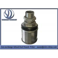 Wholesale Stainless Steel Wedge Wire Screen Ion-exchange Mixed-bed Nozzle Filter from china suppliers