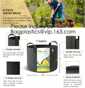 Wholesale Felt Grow Bags, Aeration Fabric Ports Container Garden Potato Felt Grow Bag, 3 Gallon, 5 Gallon, 10 Gallon, 25 Gallon from china suppliers