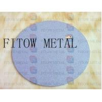 Wholesale 2015 hot sale Titanium Microns Porosity Sintered Metal Disc from china suppliers