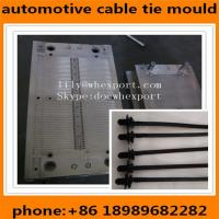 Buy cheap automotive nylon cable tie mould manufactory in china from wholesalers