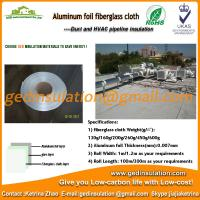 Wholesale High quality fiberglass cloth aluminium foil as waterproof pipe insulation from china suppliers