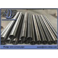 Wholesale Large Diamter Wedge Wire Filter , Water Well Wedge Wire Screen Pipe Jacket from china suppliers