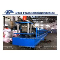 Wholesale 0.8-1.6mm Thickness Carbon Steel Door Frame Roll Forming Machine from china suppliers