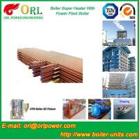 Wholesale Boiler Unit CFB Boiler Superheater Platen Superheater High Heating Efficiency from china suppliers
