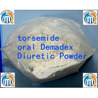 Wholesale Oral Demadex Diuretic Powder torsemide water pill Bodybuilding from china suppliers