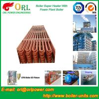 Quality ORL Power 50 MW CFB Boiler Superheater For Petroleum Steam Oil Industry Plant for sale