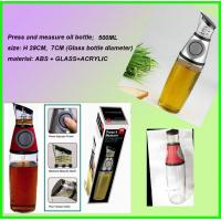 Wholesale Press and measure glass oil bottle, kitchen oil bottle, 500ml oil bottle from china suppliers